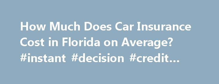 How Much Does Car Insurance Cost in Florida on Average? #instant #decision #credit #cards http://remmont.com/how-much-does-car-insurance-cost-in-florida-on-average-instant-decision-credit-cards/  #car insurance prices # How Much Does Car Insurance Cost in Florida on Average? Florida drivers may not have a lot of nasty weather on the roads, but other factors can affect the cost of car insurance. Many Florida residents (and those considering a move to the southeastern state) are interested in…