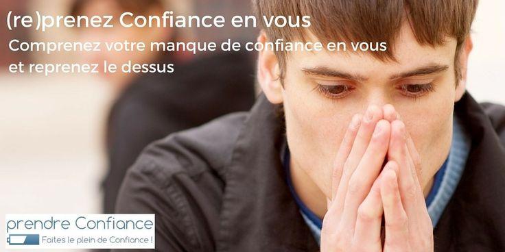 Comprendre votre manque de confiance en soi et reprendre le dessus   prendre Confiance