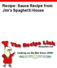 Recipe(tried): Sauce Recipe from Jim's Spaghetti House - Recipelink.com