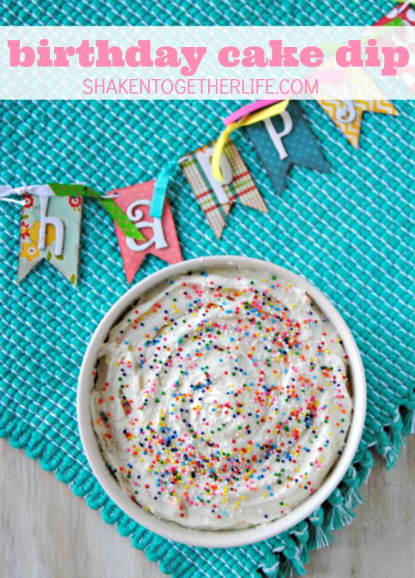 Birthday Cake Dip! This dessert dip is a party in a bowl - and only 4 ingredients!!