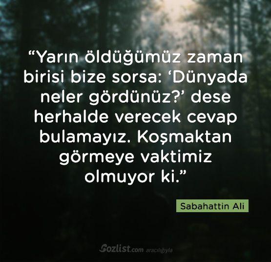 Yarın öldüğümüz zaman birisi bize sorsa: 'Dünyada neler gördünüz?' dese… #sabahattin #ali #sözleri#sözleri #şair #yazar #şiir #kitap #özlü #anlamlı #sözler