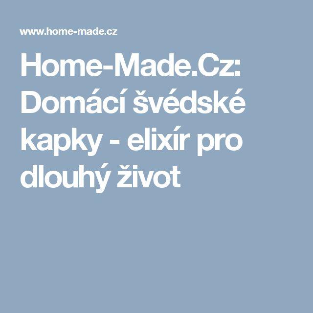 Home-Made.Cz: Domácí švédské kapky - elixír pro dlouhý život