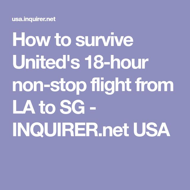 How to survive United's 18-hour non-stop flight from LA to SG - INQUIRER.net USA