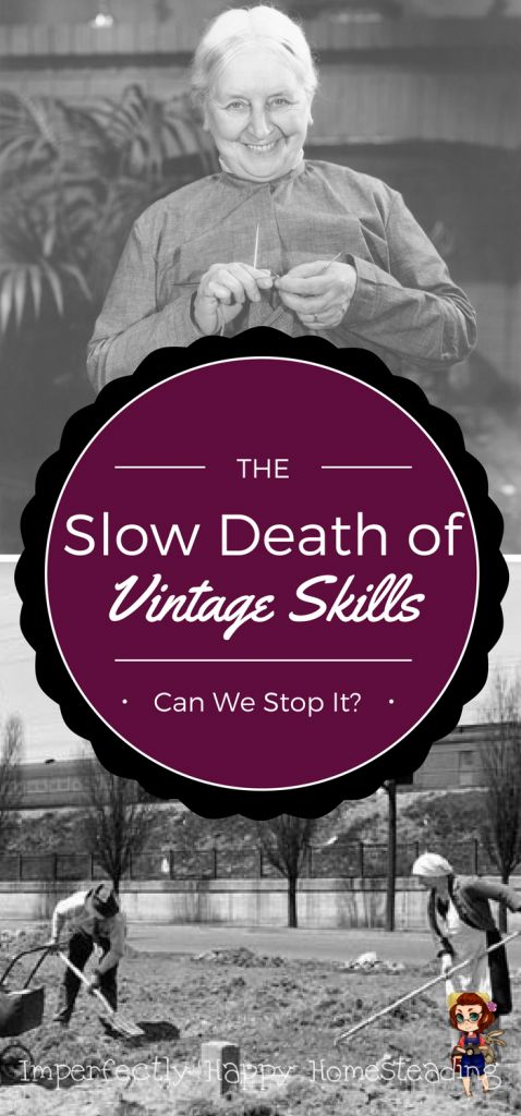 The Slow Death of Vintage Skills? Are they really on their way out? We need to preserve them!