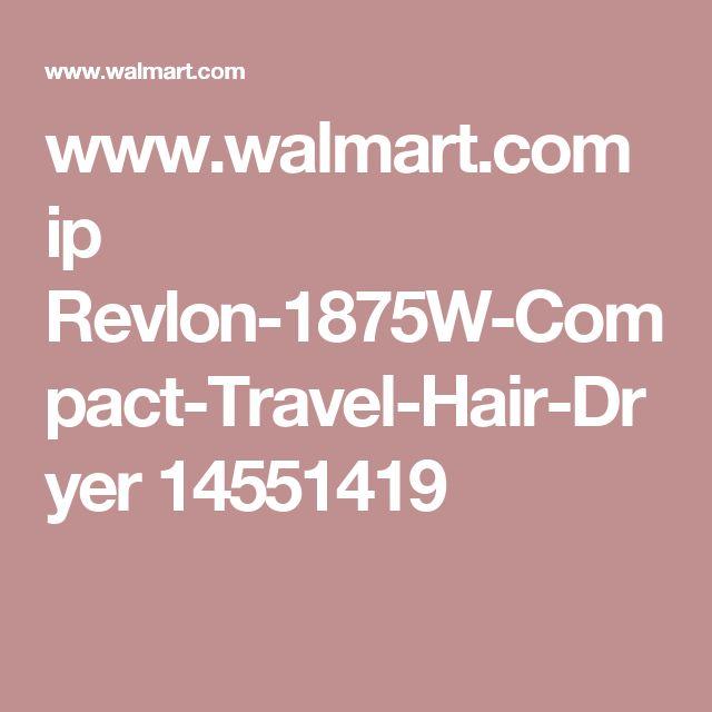 www.walmart.com ip Revlon-1875W-Compact-Travel-Hair-Dryer 14551419