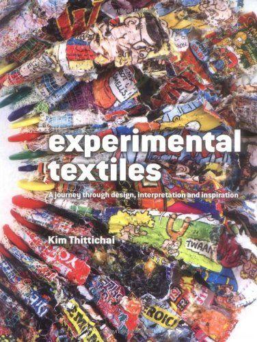 Experimental Textiles: Design, Materials and Technique de Kim Thittichai.