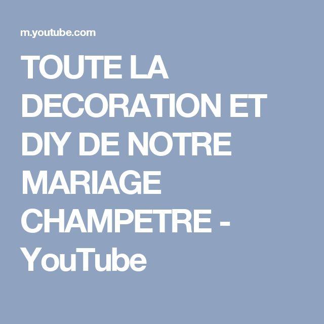 TOUTE LA DECORATION ET DIY DE NOTRE MARIAGE CHAMPETRE - YouTube