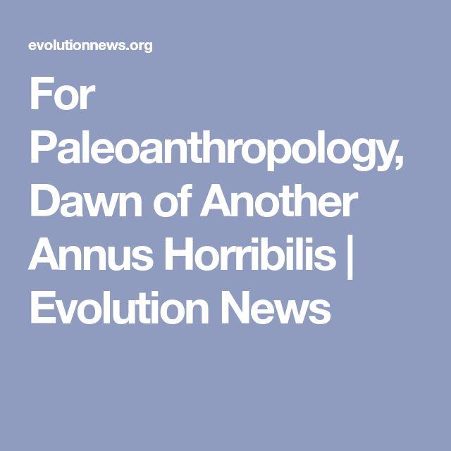 For Paleoanthropology, Dawn of Another Annus Horribilis | Evolution News