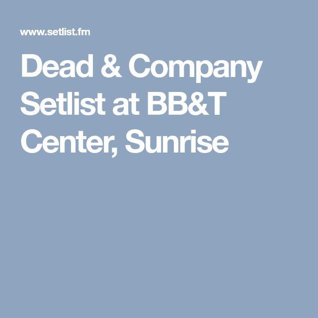 2/26/18 Dead & Company Setlist at BB&T Center, Sunrise