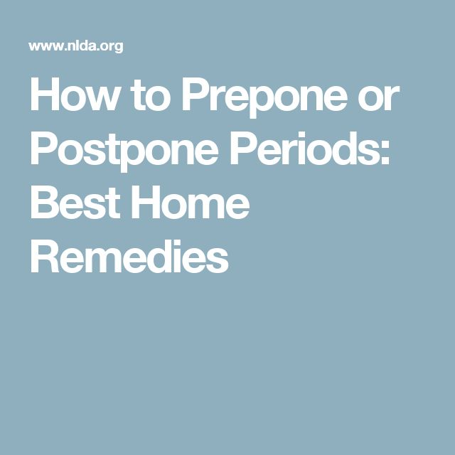 How to Prepone or Postpone Periods: Best Home Remedies