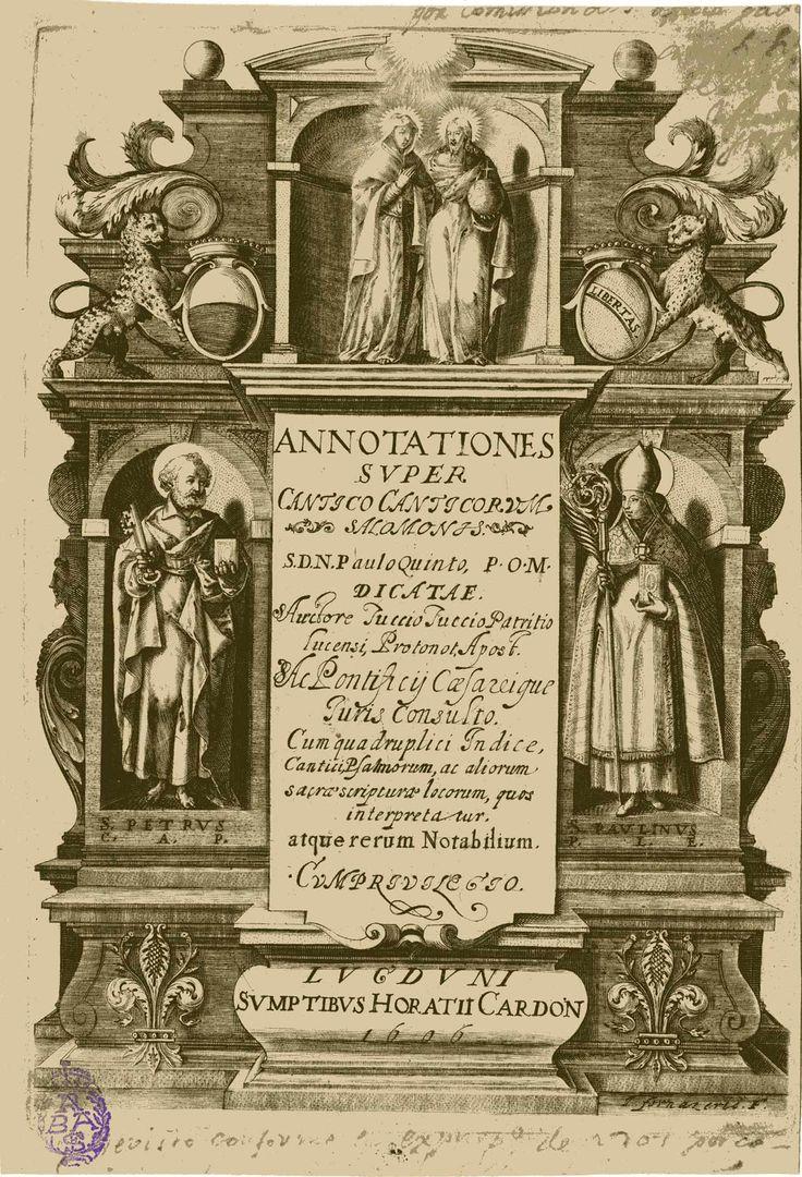 FORNAZERIS, Jacques de  [Santos Pedro y Pablo, Jesucristo y la Virgen] 1606. -- San Pedro y San Pablo a izquierda y derecha del tít., en hornacinas. En la parte superior, la Virgen y Jesucristo entre dos felinos rampantes con escudos.