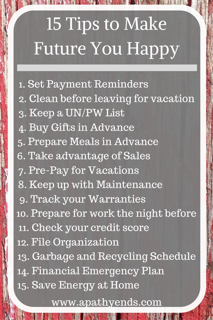 15 Tips to make future you happy! A little planning goes a long way, start prepping for future you today via @Apathy Ends | Personal Finance