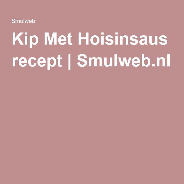 Kip Met Hoisinsaus recept | Smulweb.nl