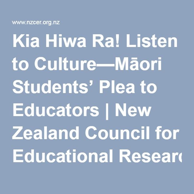 """Kia Hiwa Ra! Listen to Culture—Māori Students' Plea to Educators. Another great read from Angus Macfarlane. Chapter 8 is of particular note - """"Strategies for Teachers"""