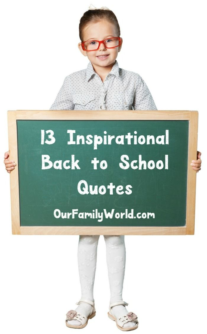13 Inspirational Back to School Quotes I love quotes