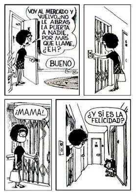 El mundo de Quino - Mafalda  la #felicidad llama a la puerta #Mafalda #humor