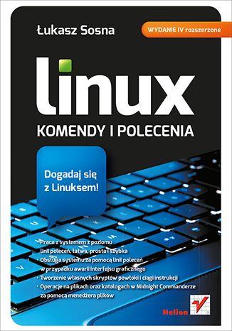 """""""Linux. Komendy i polecenia. Wydanie IV rozszerzone""""  #ksiazki #helion #linux #programowanie"""