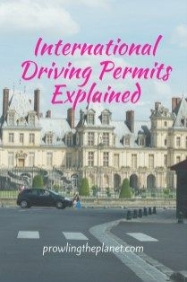 International Driving Permit: What is it, do you need one, and where to get it.