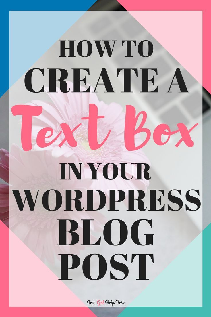 How to create a text-box in a blog post | WordPress For