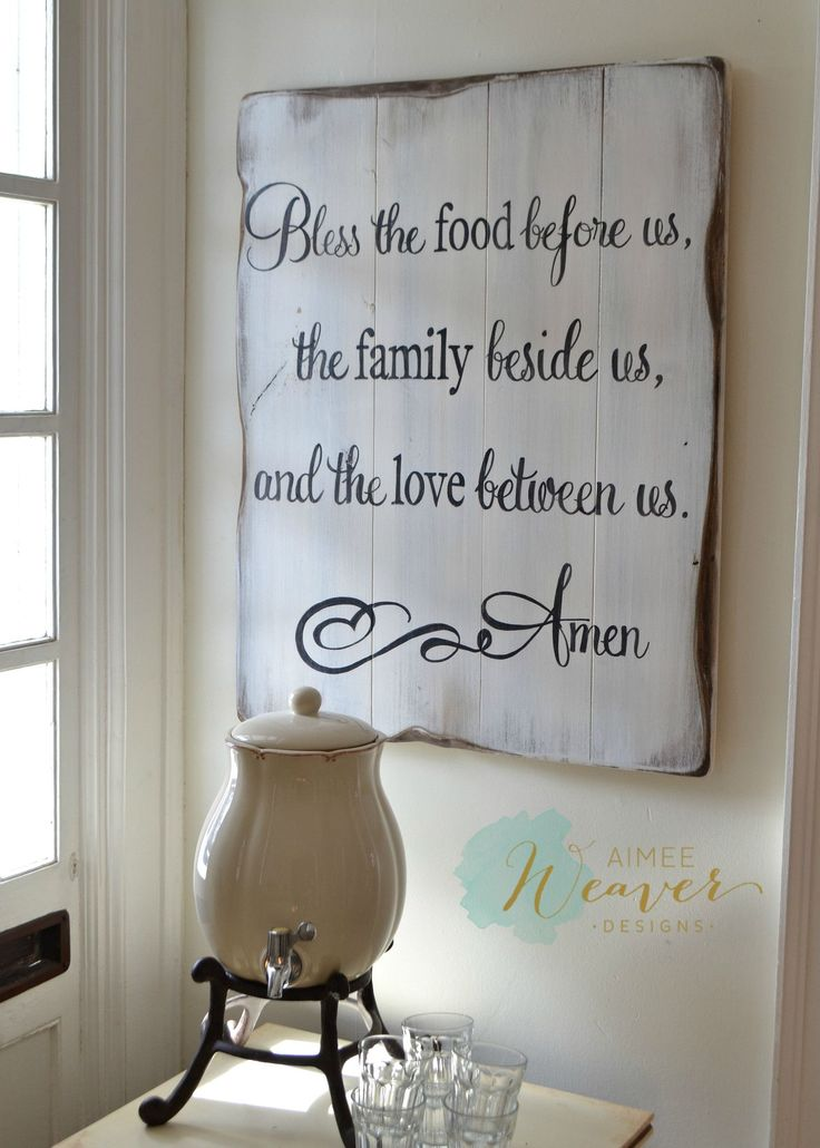 Bless the food before us, the family beside us, and the love between us. Amen Unique hand-painted sign made from reclaimed barn wood by Aimee Weaver Designs