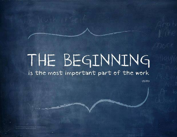 The beginning is the most important part of the work. - Plato