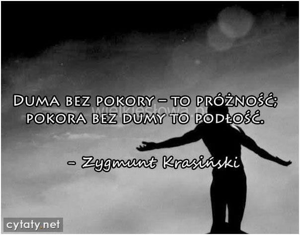 Duma bez pokory - to próżność... #Krasiński-Zygmunt,  #Duma, #Pokora