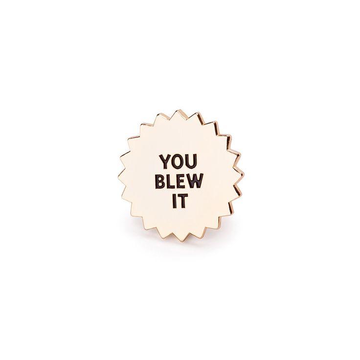 You Blew It Pin