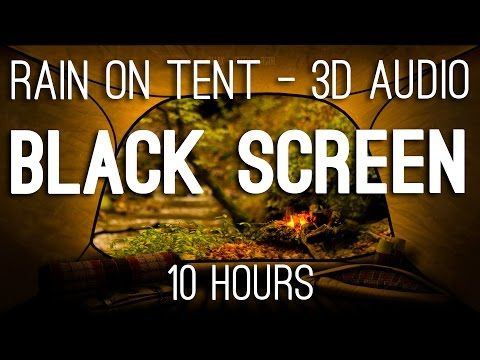 Relaxing Rain on Tent and C&fire Crackling - 10 Hrs BLACK SCREEN - 3D Audio & 27 best sleep sounds images on Pinterest | Sleep relaxation ...