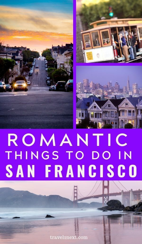 11 Romantic Things To Do In San Francisco Romantic Things To Do Romantic Things San Francisco Vacation