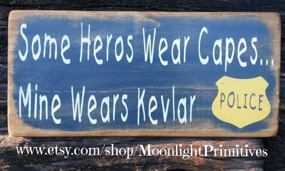 Police, Some Heros Wear Capes, LEO, LEOW, Police Wife, Law Enforcement, Distressed, Wooden Signs,