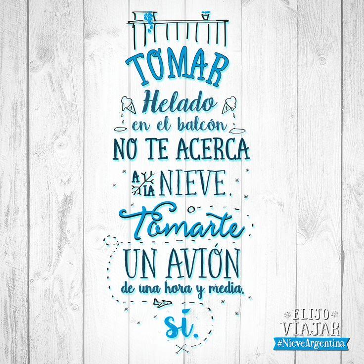 Tomar helado en el balcón no te acerca a la nieve. Tomarte un avión de una hora y media, ¡Si!  #NieveArgentina Más info en www.nieveargentina.gov.ar  #Frases #ArgentinaEsTuMundo #Argentina #viajar #travel #nieve #snow