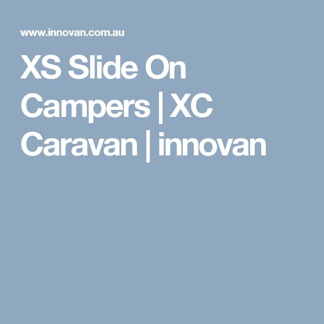 XS Slide On Campers | XC Caravan | innovan