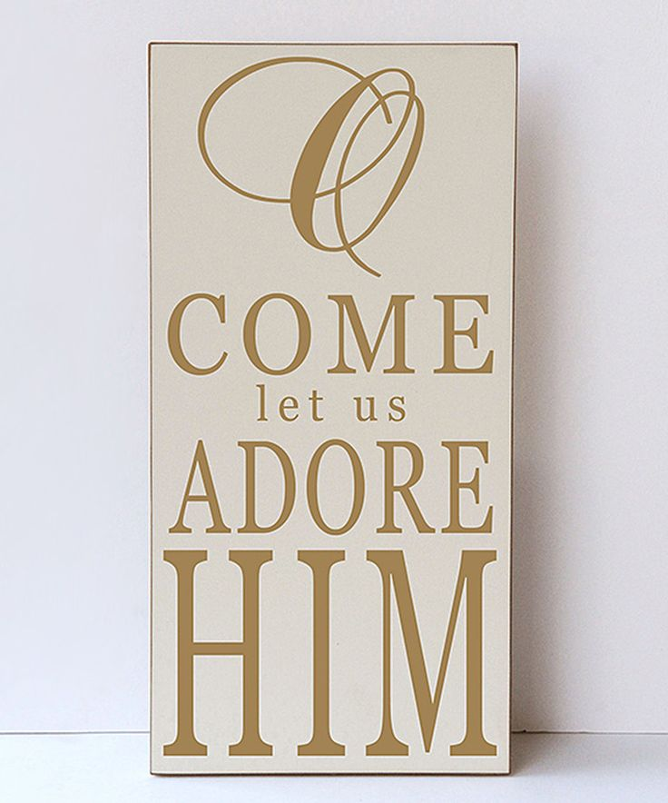 Oh Come Let Us Adore Him Wood Signs Christmas Signs Wood: Vinyl Crafts Cream & Gold 'O Come Let Us Adore Him' Wall