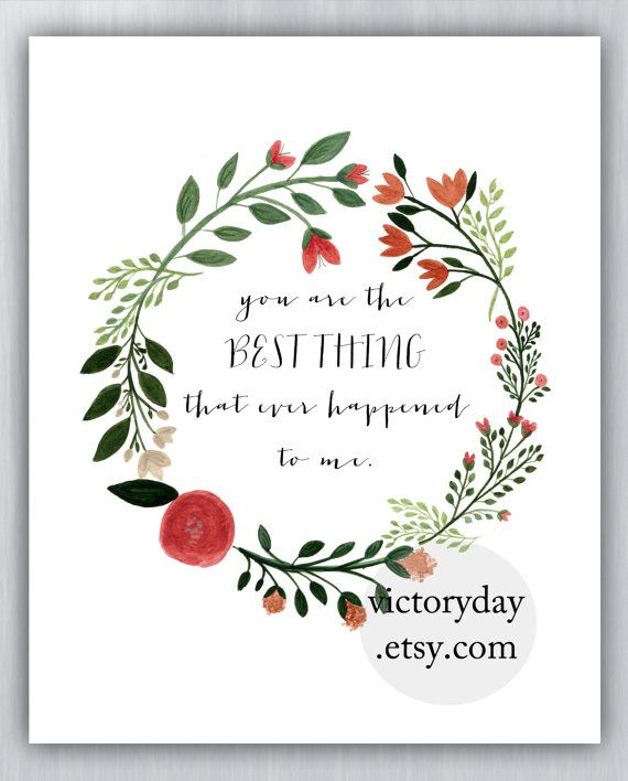 you+are+the+BEST+THING+that+ever+happened+to+me-+print+of+watercolor+wreath+painting,+$12.00