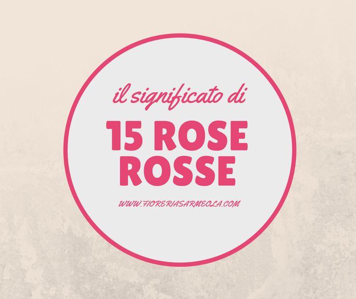Il significato di 15 rose rosse
