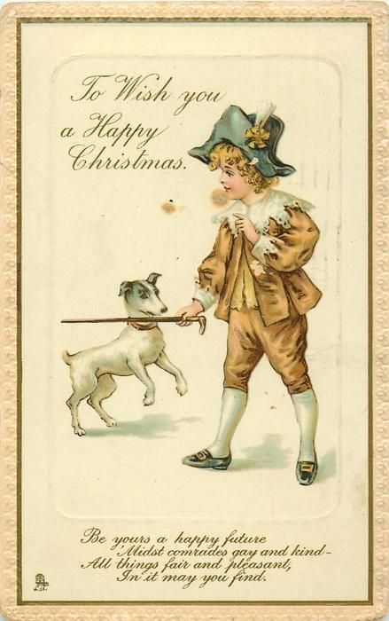 TO WISH YOU A HAPPY CHRISTMAS. boy right holding a cane, dog left