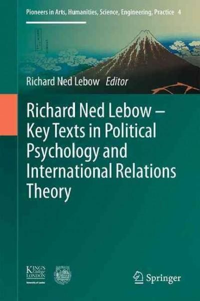Key Texts in Political Psychology and International Relations Theory: Key Texts in Political Psychology and Inter...