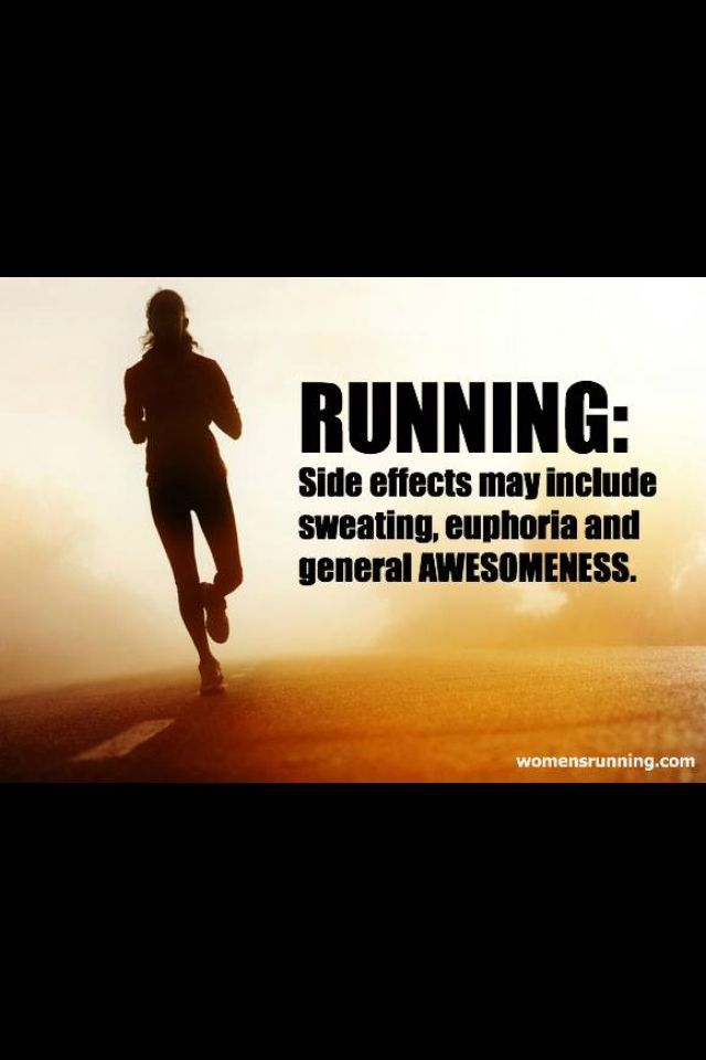 Running: side effects may include sweating, euphoria and general AWESOMENESS