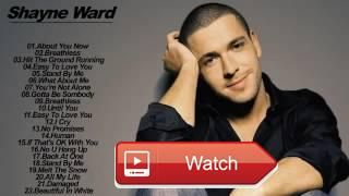 Shayne Ward Greatest Hits Best of Shayne Ward Playlist 17  Shayne Ward Greatest Hits Best of Shayne Ward Playlist 17
