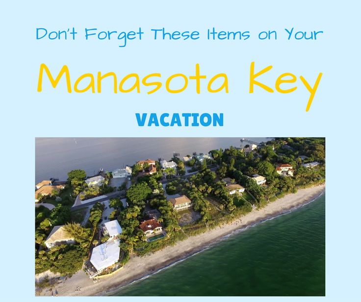 Don't Forget These Items on Your Manasota Key Vacation!
