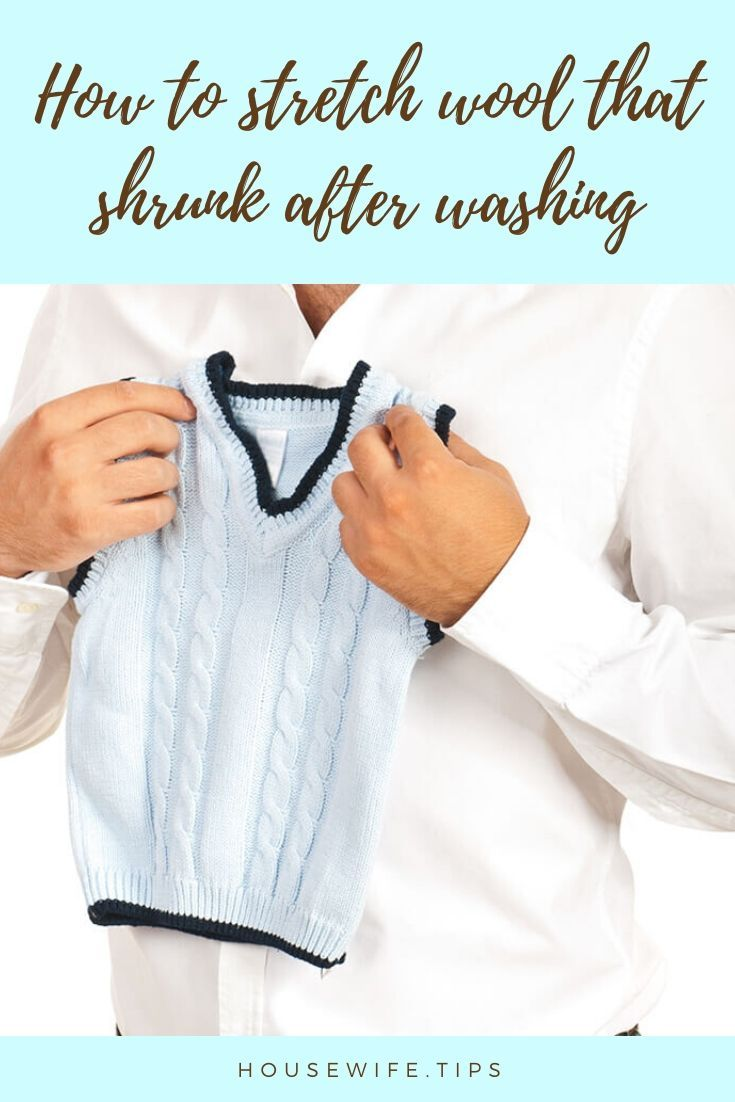 How To Stretch Wool That Shrunk After Washing Wool Clothing Wool Shrink