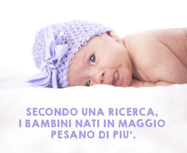 Si pensa comunemente che i #bambini di peso maggiore alla nascita siano quelli nati in Gennaio, per via delle abbuffate natalizie della mamma. E invece i bambini nati in Maggio pesano in media 200 grammi in più! :)  #salute #bebè