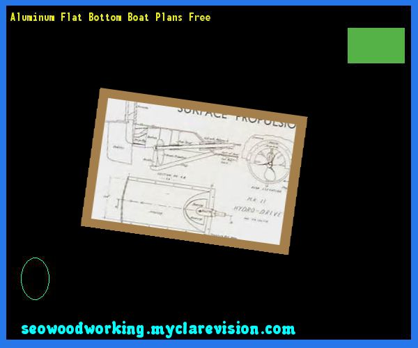 Aluminum Flat Bottom Boat Plans Free 181709 - Woodworking Plans and Projects!