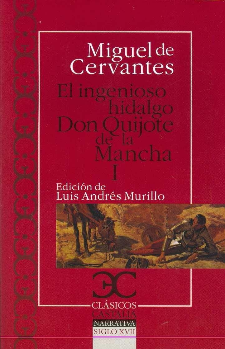 Cervantes Saavedra, Miguel De El Ingenioso Hidalgo Don Quijote De La  Mancha Ed