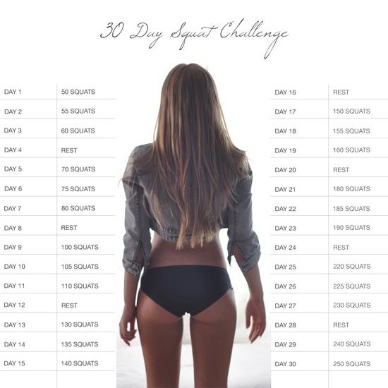 30 Day Squat Challenge... Gonna be tough, but better butt, here I come! do it for da booty!!