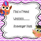 Meeting new friends is a HOOT....Find a Friend WHOO...Scavenger Hunt, is a great way for your students to meet new classmates!        Students will find...