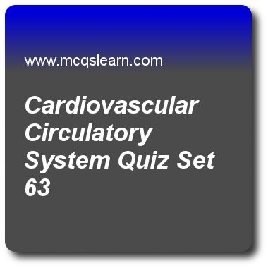 Cardiovascular Circulatory System Quizzes:   general knowledge Quiz 63 Questions and Answers - Practice GK quizzes based questions and answers to study cardiovascular circulatory system quiz with answers. Practice MCQs to test learning on cardiovascular circulatory system, equinoxes and solstices, solar system facts, earth inductor compass, uranus facts quizzes. Online cardiovascular circulatory system worksheets has study guide as cardiovascular system of humans and all other vertebrates..
