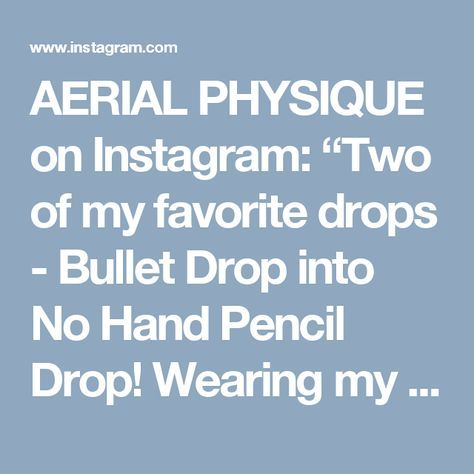 "AERIAL PHYSIQUE on Instagram: ""Two of my favorite drops - Bullet Drop into No Hand Pencil Drop! Wearing my J-Boss Jumpsuit and Shashi Socks both available on…"""