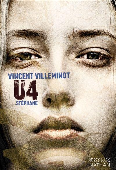 U4 . Stéphane / Vincent Villeminot. - Nathan Jeunesse, Syros Jeunesse, 2015