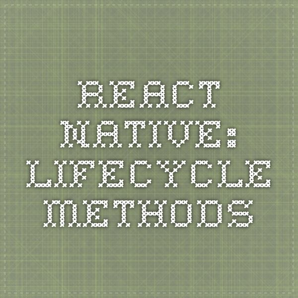 react-native: Lifecycle-methods